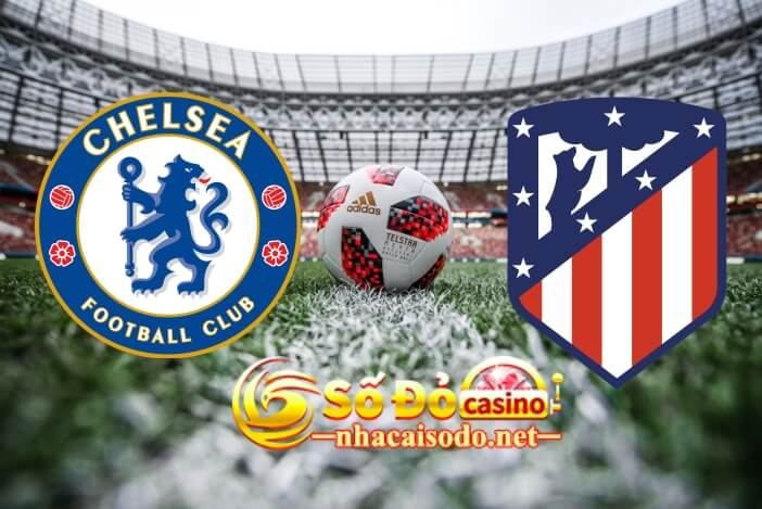 Soi kèo Chelsea vs Atletico Madrid, 03h00 – 18/3 UEFA Champions League